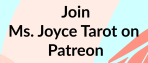 Join Ms Joyce Tarot on Patreon